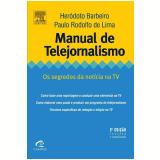 Manual de Telejornalismo - Heródoto Barbeiro, Paulo Rodolfo de Lima