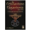 Cristianismo e Paganismo 350 750 a Convers�o da Europa Ocidental