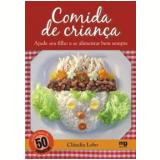 Comida de Criança  - Cláudia Lobo