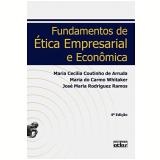 Fundamentos de Ética Empresarial e Econômica - Jose Maria Rodriguez Ramos, Maria CecÍlia Coutinho de Arruda, Maria do Carmo Whitaker