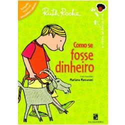 Livros - A Turma Da Nossa Rua - Como Se Fosse Dinheiro - Ruth Rocha - 9788516062729