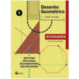 Desenho Geometrico, (vol.1) - Atividades - Ensino Fundamental Ii - 6º Ano - Tereza Marangoni Fernandes