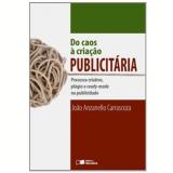 Do Caos A Criaçao Publicitaria - Processo Criativo - JOÃO A. CARRASCOZA
