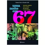 Uma Noite em 67 - Renato Terra, Ricardo Calil