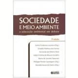 Sociedade E Meio Ambiente A Educaçao Ambiental Em Debate -