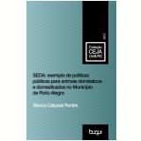 SEDA: exemplo de políticas públicas para animais domésticos e domesticados no município de Porto Alegre (Ebook) - Bianca Calçada Pontes