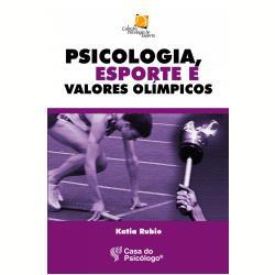 COLECAO PSICOLOGIA DO ESPORTE PSICOLOGIA ESPORTE E VALORES OLIMPICOS
