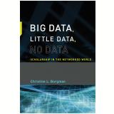 Big Data, Little Data, No Data (Ebook) - Borgman