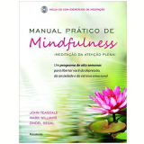 Manual Prático De Mindfulness - John D. Teasdale, J. Mark G. Williams Dphil, Zindel V. Segal ...