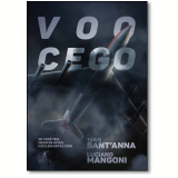 Voo Cego - Ivan Sant'Anna, Luciano Mangoni