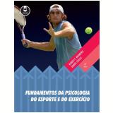 Fundamentos da Psicologia do Esporte e do Exercício - Robert S. Weinberg