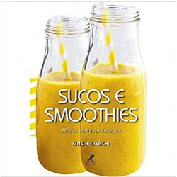 Livros - Sucos E Smoothies - Cinzia Trenchi - 9788520451137