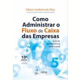 Como Administrar o Fluxo de Caixa das Empresas - Edson Cordeiro da Silva
