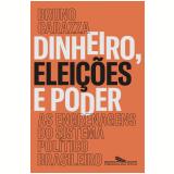 Dinheiro, Eleições e Poder - Bruno Carazza