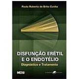 Disfunção Erétil e o Endotélio - Paulo Roberto de Brito Cunha