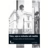 Feios Sujos e Malvados Sob Medida - Luis Ferla
