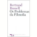Os Problemas da Filosofia - Bertrand Russell