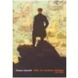 Atlas do Romance Europeu 1800-1900 - Franco Moretti