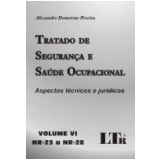 Tratado de Seguran�a e Sa�de Ocupacional Vol. 6 (nr-23 a Nr-28) - Alexandre Demetrius Pereira