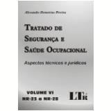Tratado de Segurança e Saúde Ocupacional Vol. 6 (nr-23 a Nr-28) - Alexandre Demetrius Pereira