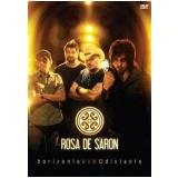 Rosa de Saron - Horizonte Vivo Distante (DVD) - Rosa de Saron
