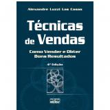 Técnicas de Vendas - Alexandre Luzzi Las Casas
