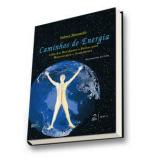 Caminhos de Energia - Atlas dos Meridianos e Pontos para Massoterapia e Acupuntura - Sidney Donatelli