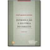 Introdução à História Do Direito - Luiz Carlos de Azevedo
