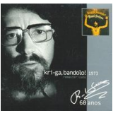 Raul Seixas - Krig-ha Bandolo (CD) - Raul Seixas