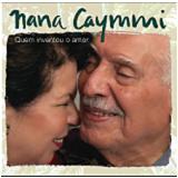 Nana Caymmi - Quem Inventou O Amor (CD) - Nana Caymmi