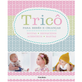 Tricô Para Bebês E Crianças - Dorling Kindersley