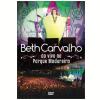 Beth Carvalho - Ao Vivo No Parque Madureira (DVD)