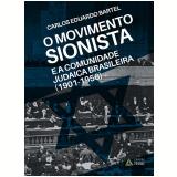 O Movimento Sionista E A Comunidade Judaica Brasileira (1901-1956) - Carlos Eduardo Bartel