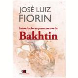 Introdução Ao Pensamento De Bakhtin - José Luiz Fiorin