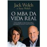 O Mba Da Vida Real - Jack Welch, Suzy Welch