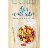 Spa Em Casa - Saúde Pela Alimentação - Márcia Regina dal Medico