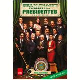 Guia Politicamente Incorreto dos Presidentes da República - Paulo Schmidt