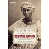 Achados e Perdidos da História - Escravos - Leandro Fabiano Narloch