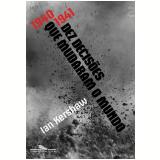 Dez Decis�es que Mudaram o Mundo (1940-1941) - Ian Kershaw