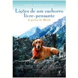Lições de um Cachorro Livre-Pensante - Ted Kerasote