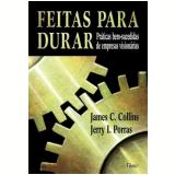 Feitas para Durar - James C. Collins, Jerry I. Porras