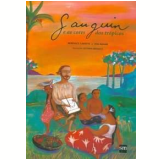 Gauguin E As Cores Dos Trópicos - Bérénice Capatti, Eva Adami