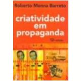 Criatividade em Propaganda - Roberto Menna Barreto