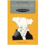 Schopenhauer em 90 Minutos - Paul Strathern