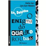 O Enigma do Quadro Roubado (Vol. 2) - Stella Carr, Lais Carr Ribeiro