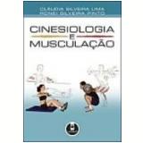 Cinesiologia e Musculação - ClÁudia Silveira Lima, Ronei Silveira Pinto