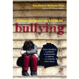 Bullying - Ana Beatriz Barbosa Silva