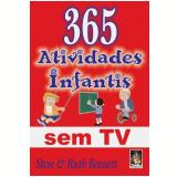 365 Atividades Infantis sem TV - Ruth Bennett, Steve Bennett