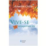 Vive-se Apenas uma Vez - Anselm Grün