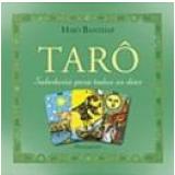 Tarô:  Sabedoria para Todos os Dias - Hajo Banzhaf